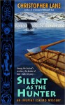 Silent as the Hunter - Christopher Lane