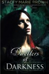 Dwellers of Darkness - Stacey Marie Brown