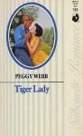 Tiger Lady (Silhouette Romance, No 785) - Peggy Webb
