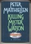 Killing Mister Watson - Peter Matthiessen