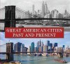 Great American Cities Past and Present - Rick Sapp, Brian Solomon