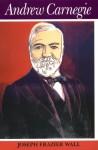 Andrew Carnegie - Joseph Frazier Wall