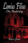 Lamius Filius: The Awakening. - Robert Greene