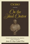On the Ideal Orator - Jakob Wisse, James M. May, Cicero