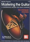 Mel Bay's Mastering the Guitar: A Comprehensive Method for Today's Guitarist! Technique Studies - William Bay; Michael Christiansen, William Bay, Mike Christiansen