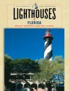 Lighthouses of Florida: A Guidebook and Keepsake - Bruce Roberts, Ray Jones