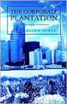 The Corporate Plantation - Mary Jones