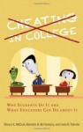 Cheating in College: Why Students Do It and What Educators Can Do about It - Donald L. McCabe, Linda K. Trevino, Kenneth D. Butterfield
