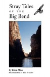 Stray Tales of the Big Bend - Elton Miles, Bill Wright