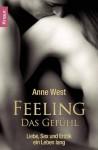 Feeling - Das Gefühl: Liebe, Sex und Erotik ein Leben lang (German Edition) - Anne West