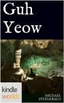 Silo Saga: Guh Yeow (Kindle Worlds Short Story) - Michael Fitzgerald