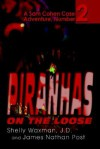 Piranhas on the Loose: A Sam Cohen Case Adventure, Number 2 - Sheldon Waxman, James Nathan Post