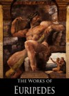 The Complete Works of Euripedes: The Bacchantes, The Cyclops, Electra, Hecuba, Helen and More (18 Books With Active Table of Contents) - Euripides, Edward P. Coleridge, Robert Potter