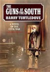 The Guns of the South: A Novel of the Civil War - Harry Turtledove
