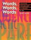 Words, Words, Words: Teaching Vocabulary in Grades 4-12 - Janet Allen