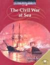 The Civil War at Sea - Dale Anderson