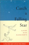 Catch a Falling Star: Living with Alzheimer's - Betty Baker Spohr