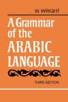 A Grammar of the Arabic Language Combined Volume Paperback - William Wright
