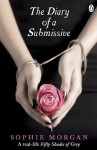 The Diary of a Submissive: A True Story - Sophie Morgan