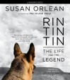 By Susan Orlean: Rin Tin Tin: The Life and the Legend [Audiobook] - -Simon & Schuster Audio-