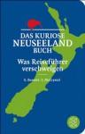 Das kuriose Neuseeland-Buch: Was Reiseführer verschweigen (German Edition) - Stephen Barnett, John McCrystal, Birgit Schöbitz