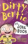 Dirty Bertie Joke Book - David Roberts
