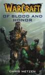 Of Blood and Honor - Chris Metzen