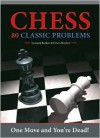 Chess: 80 Classic Problems: One Move and You're Dead! - Erwin Brecher, Leonard Barden