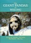 The Giant Pandas of Wolong - George B. Schaller, Hu Jinchu, Pan Wenshi, Zhu Jing