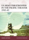 US Army Paratrooper in the Pacific Theater, 1943-45 (Warrior) - Gordon L. Rottman