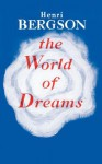 The World of Dreams - Henri Bergson