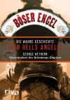 Böser Engel: Die wahre Geschichte der Hells Angels (German Edition) - George Wethern