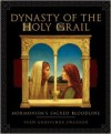 Dynasty of the Holy Grail: Mormonism's Sacred Bloodline - Vern G. Swanson