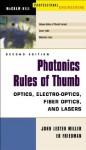 Photonics Rules of Thumb : Optics, Electro-Optics, Fiber Optics and Lasers (Optical & Electro-Optical Engineering Series) - John Lester Miller, Ed Friedman