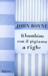 Il bambino con il pigiama a righe - Patrizia Rossi, John Boyne