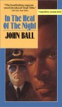 In the Heat of the Night (Mystery Scene Books) (Virgil Tibbs Mystery Novel) - John Dudley Ball