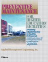 Preventive Maintenance for Higher Education Facilities: A Planning and Budgeting Tool for Facilities Professionals - R.S. Means Company, Applied Management Engineering Inc (AME)