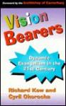 Vison Bearers: Dynamic Evangelism in the 21st Century - Richard Kew