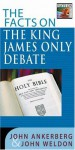 The Facts on the King James Only Debate - John Ankerberg