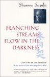 Branching Streams Flow in the Darkness: Zen Talks on the Sandokai - Shunryu Suzuki