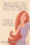 Bound to Remember - Lola James