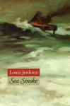 Sea Smoke - Louis Jenkins