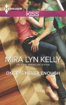 Once is Never Enough (Harlequin Kiss) - Mira Lyn Kelly
