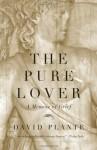 The Pure Lover: A Memoir of Grief - David Plante