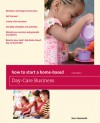 How to Start a Home-Based Day-Care Business, 6th - Shari Steelsmith