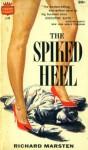 The Spiked Heel - Richard Marsten