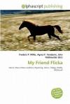 My Friend Flicka - Frederic P. Miller, Agnes F. Vandome, John McBrewster