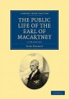 Some Account of the Public Life, and a Selection from the Unpublished Writings, of the Earl of Macartney - 2 Volume Set - John Barrow, George Macartney