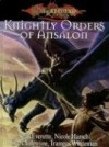Dragonlance Knightly Orders of Ansalon (Dragonlance Sourcebooks) - Sean Everette, Nicole Harsch, Clark Valentine