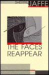 The Faces Reappear - Sherril Jaffe